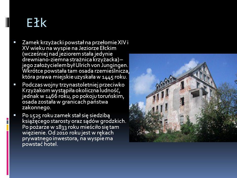 Ełk  Zamek krzyżacki powstał na przełomie XIV i XV wieku na wyspie na Jeziorze Ełckim (wcześniej nad jeziorem stała jedynie drewniano-ziemna strażnica krzyżacka) – jego założycielem był Ulrich von Jungingen.