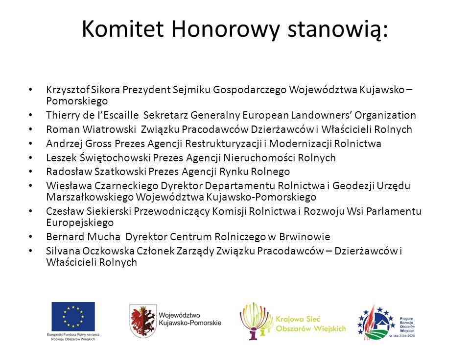 Komitet Honorowy stanowią: Krzysztof Sikora Prezydent Sejmiku Gospodarczego Województwa Kujawsko – Pomorskiego Thierry de I'Escaille Sekretarz General
