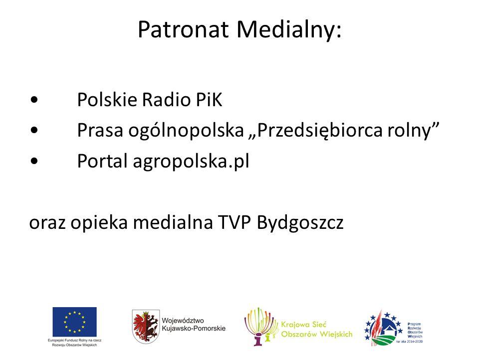 """Patronat Medialny: Polskie Radio PiK Prasa ogólnopolska """"Przedsiębiorca rolny Portal agropolska.pl oraz opieka medialna TVP Bydgoszcz"""