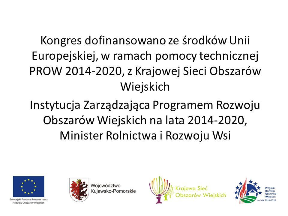 Kongres dofinansowano ze środków Unii Europejskiej, w ramach pomocy technicznej PROW 2014-2020, z Krajowej Sieci Obszarów Wiejskich Instytucja Zarządzająca Programem Rozwoju Obszarów Wiejskich na lata 2014-2020, Minister Rolnictwa i Rozwoju Wsi
