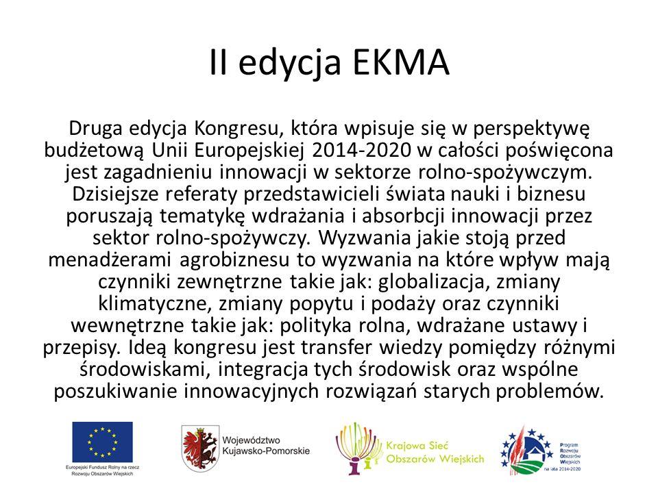 II edycja EKMA Druga edycja Kongresu, która wpisuje się w perspektywę budżetową Unii Europejskiej 2014-2020 w całości poświęcona jest zagadnieniu innowacji w sektorze rolno-spożywczym.