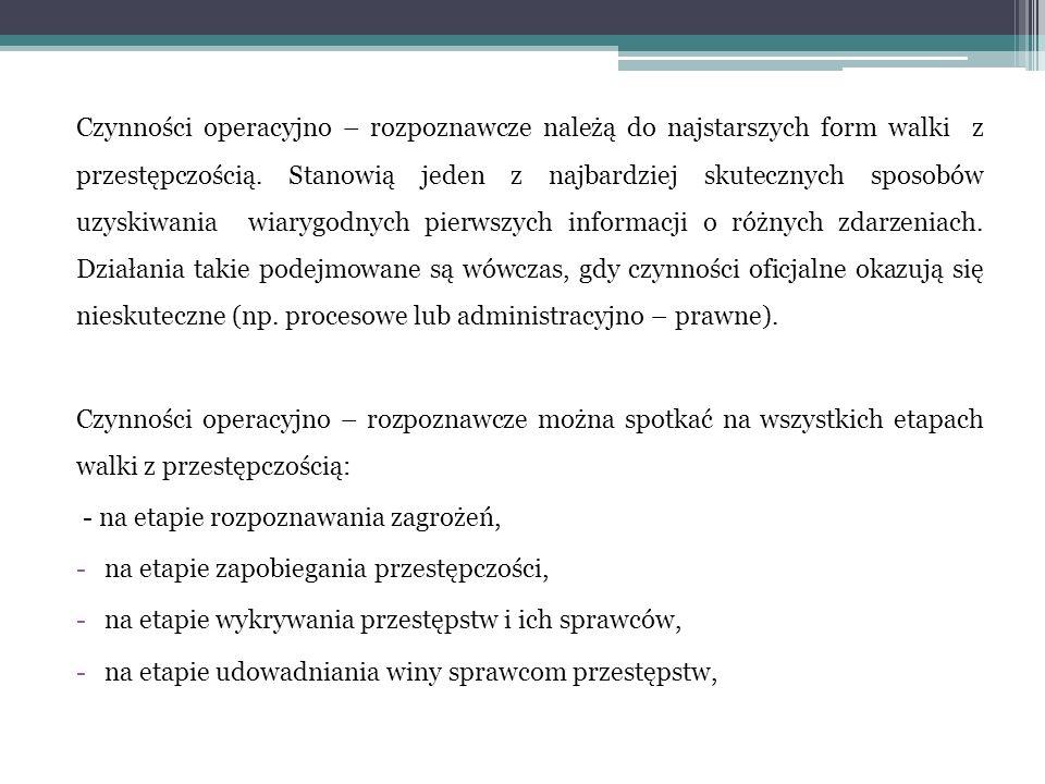 Wśród podejmowanych działań operacyjnych można wyróżnić: 1.