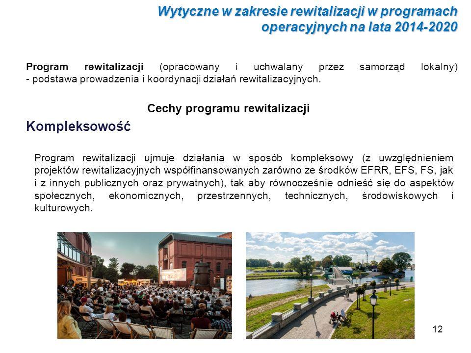 Program rewitalizacji ujmuje działania w sposób kompleksowy (z uwzględnieniem projektów rewitalizacyjnych współfinansowanych zarówno ze środków EFRR,