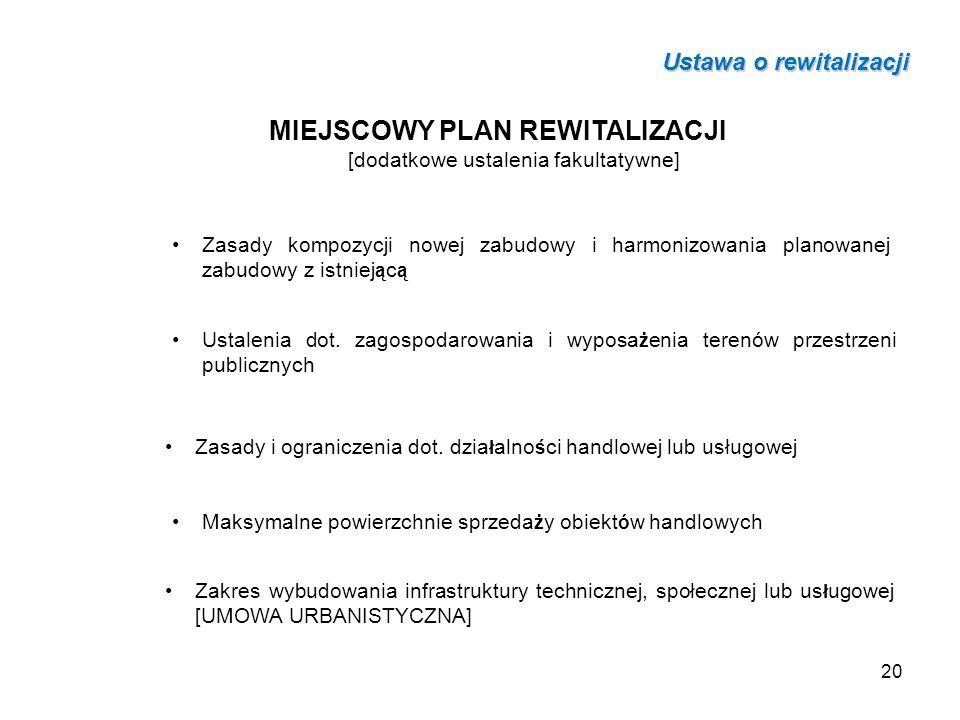 MIEJSCOWY PLAN REWITALIZACJI [dodatkowe ustalenia fakultatywne] Zasady kompozycji nowej zabudowy i harmonizowania planowanej zabudowy z istniej ą c ą