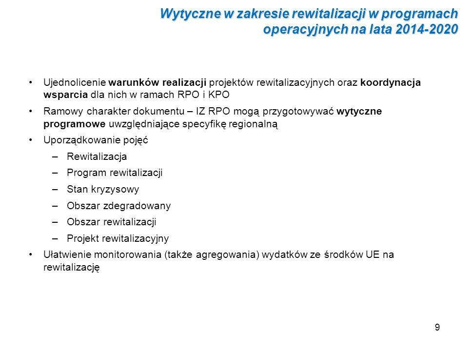 9 Ujednolicenie warunków realizacji projektów rewitalizacyjnych oraz koordynacja wsparcia dla nich w ramach RPO i KPO Ramowy charakter dokumentu – IZ