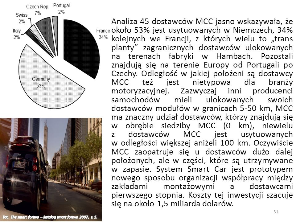 """Analiza 45 dostawców MCC jasno wskazywała, że około 53% jest usytuowanych w Niemczech, 34% kolejnych we Francji, z których wielu to """"trans planty"""" zag"""