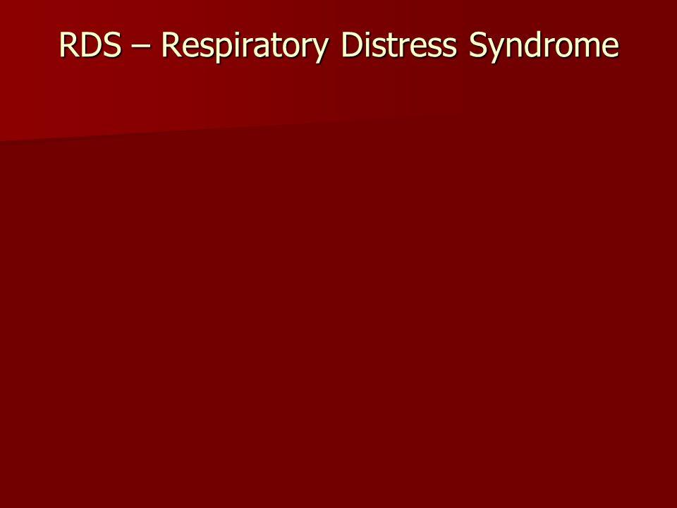 RDS – Respiratory Distress Syndrome