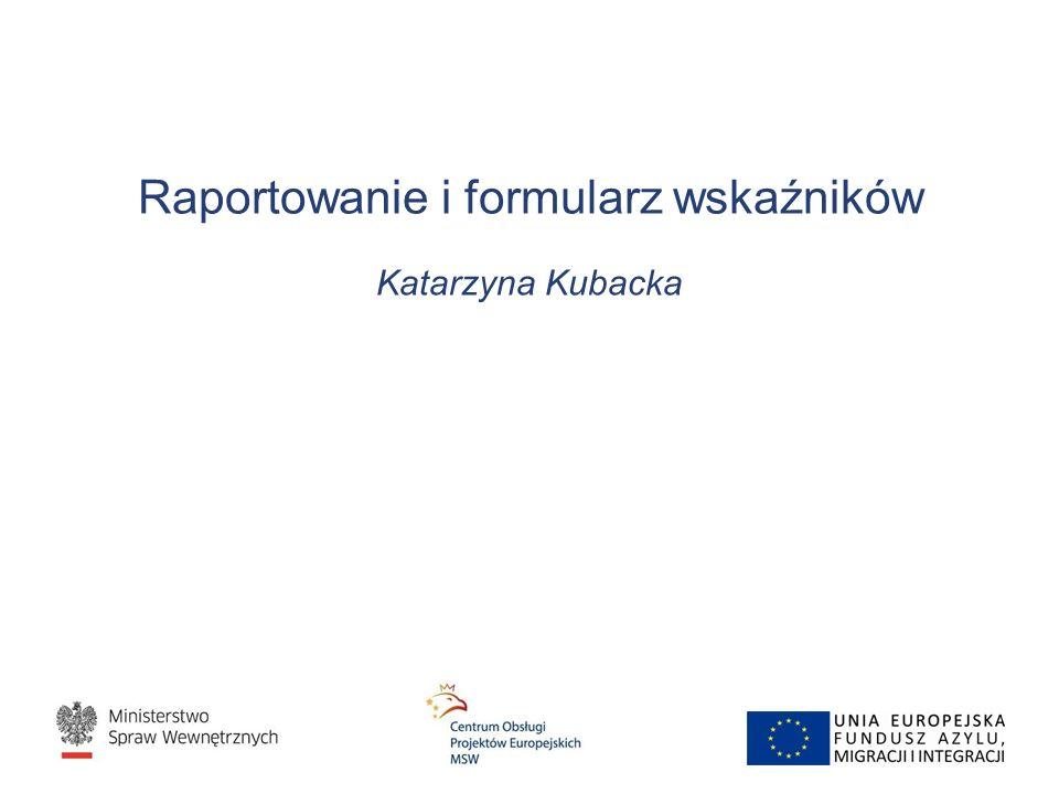 Raportowanie i formularz wskaźników Katarzyna Kubacka