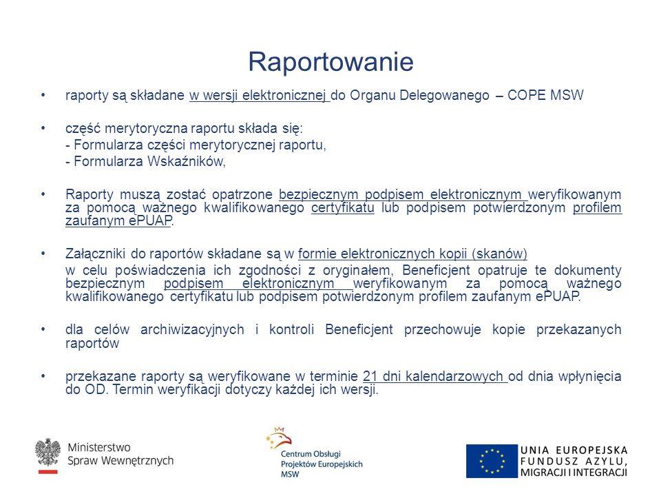Raportowanie raporty są składane w wersji elektronicznej do Organu Delegowanego – COPE MSW część merytoryczna raportu składa się: - Formularza części