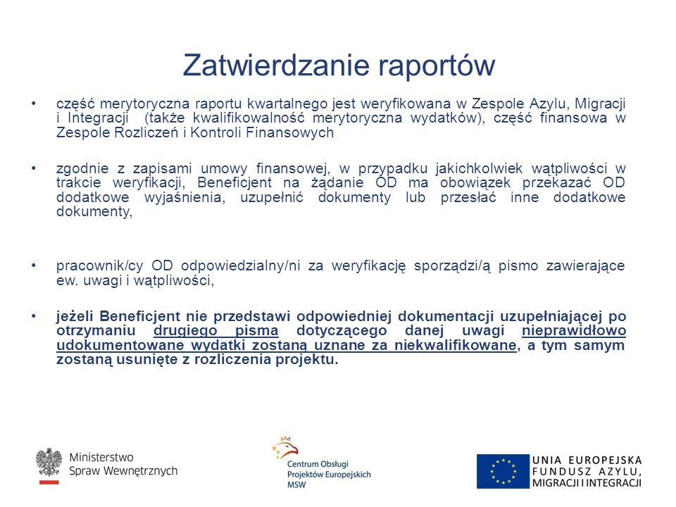 Zatwierdzanie raportów część merytoryczna raportu kwartalnego jest weryfikowana w Zespole Azylu, Migracji i Integracji (także kwalifikowalność merytor