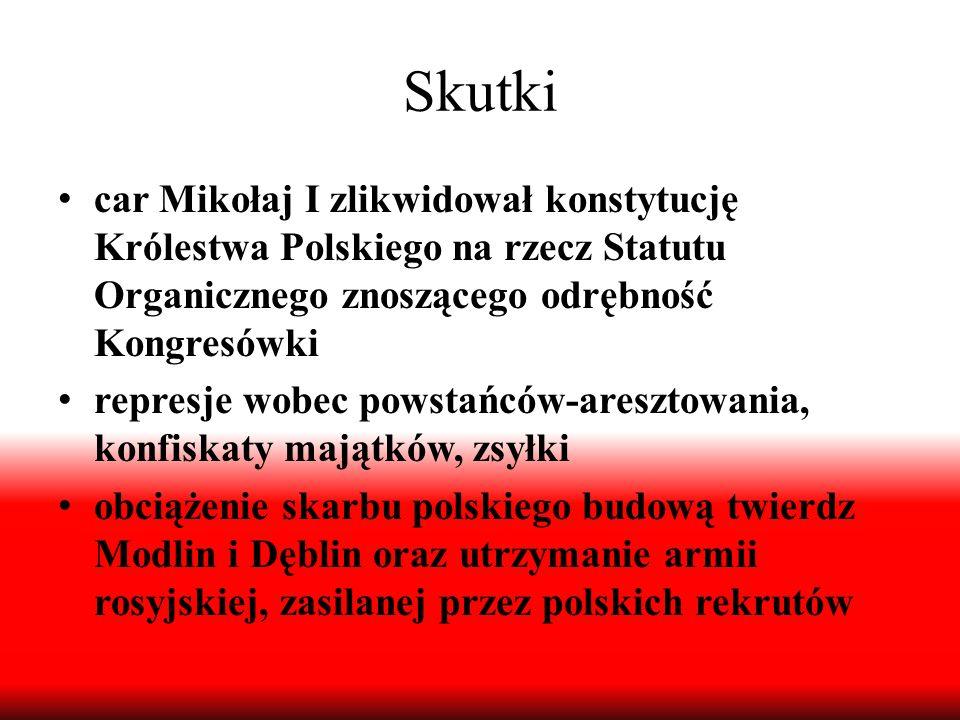 Skutki car Mikołaj I zlikwidował konstytucję Królestwa Polskiego na rzecz Statutu Organicznego znoszącego odrębność Kongresówki represje wobec powstań