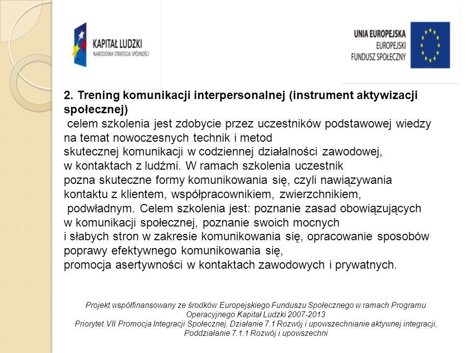 2. Trening komunikacji interpersonalnej (instrument aktywizacji społecznej) celem szkolenia jest zdobycie przez uczestników podstawowej wiedzy na tema