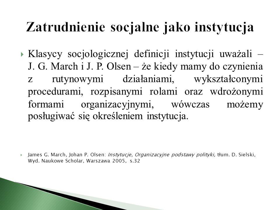  Klasycy socjologicznej definicji instytucji uważali – J.