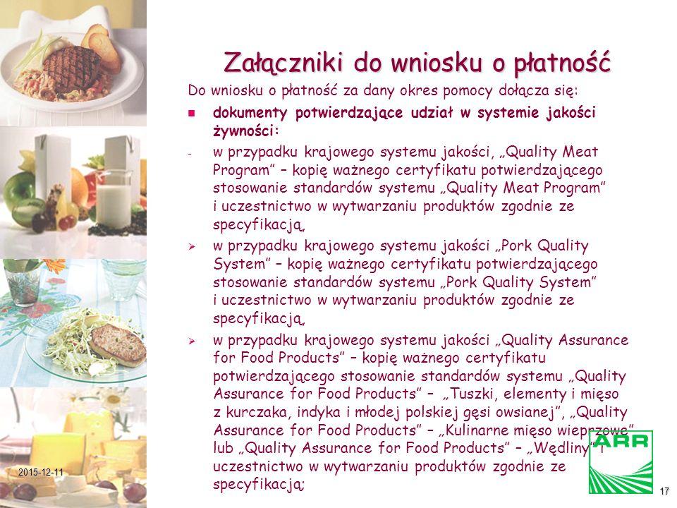 Załączniki do wniosku o płatność Do wniosku o płatność za dany okres pomocy dołącza się: dokumenty potwierdzające udział w systemie jakości żywności: