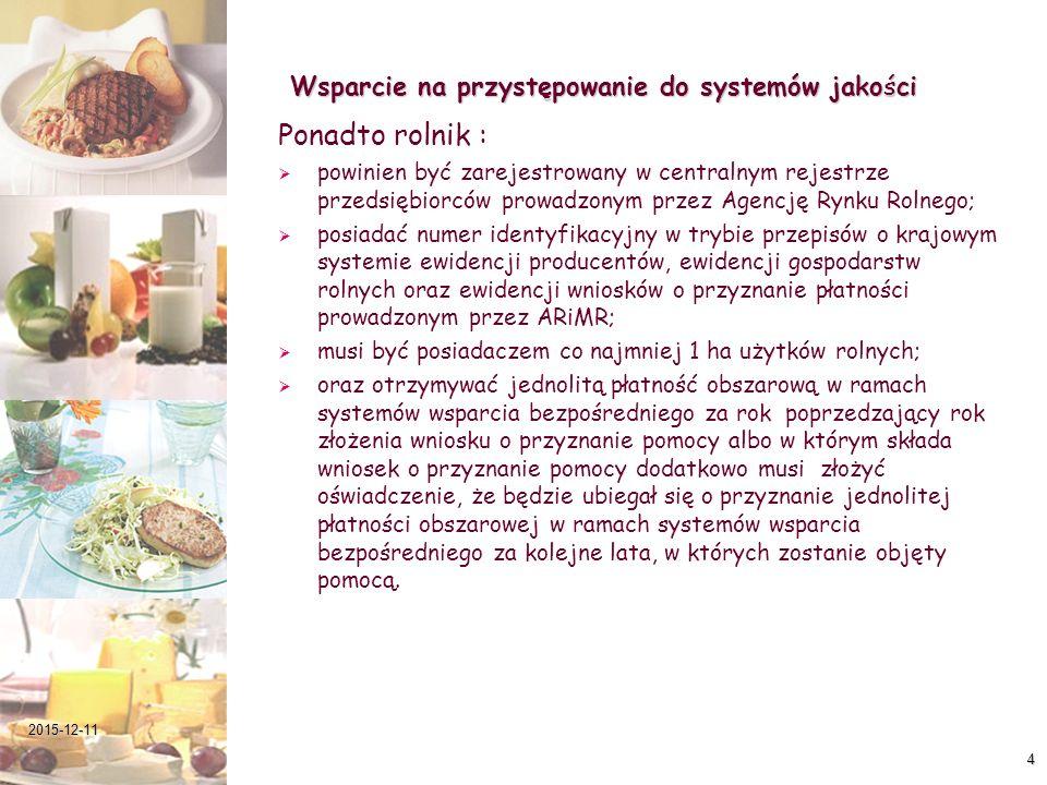 Wsparcie na przystępowanie do systemów jakości Ponadto rolnik :   powinien być zarejestrowany w centralnym rejestrze przedsiębiorców prowadzonym prz