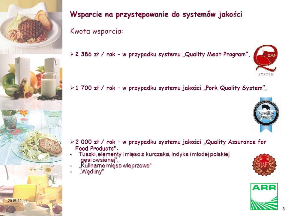 """6 Wsparcie na przystępowanie do systemów jakości Kwota wsparcia:   2 386 zł / rok – w przypadku systemu """"Quality Meat Program"""",   1 700 zł / rok –"""