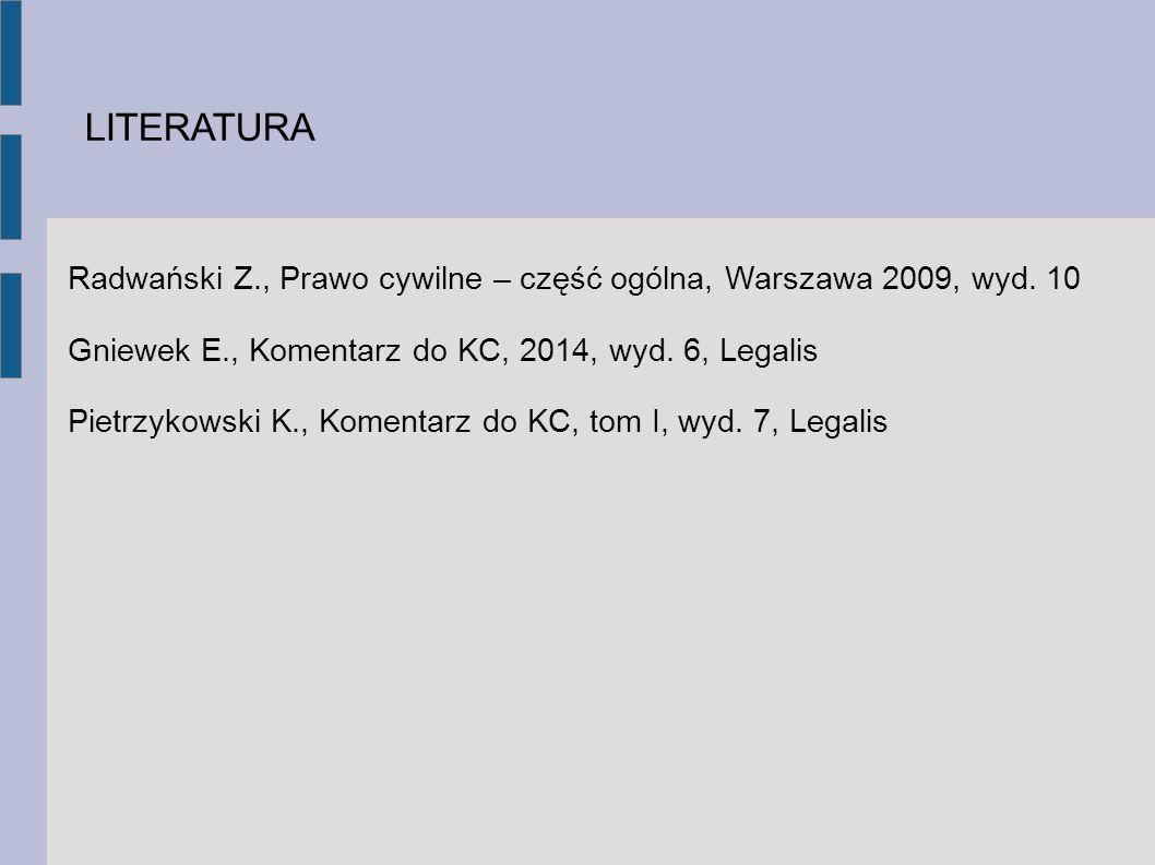 Radwański Z., Prawo cywilne – część ogólna, Warszawa 2009, wyd.
