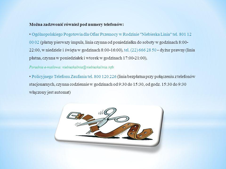 Można zadzwonić również pod numery telefonów: Ogólnopolskiego Pogotowia dla Ofiar Przemocy w Rodzinie Niebieska Linia tel.