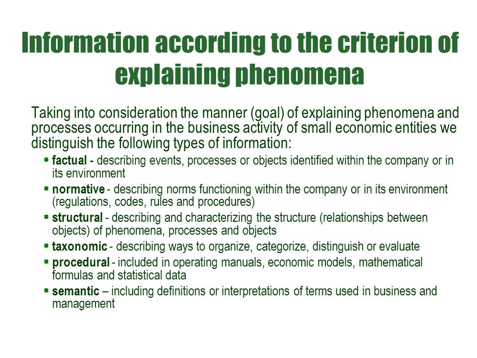 Information according to the criterion of explaining phenomena Taking into consideration the manner (goal) of explaining phenomena and processes occur