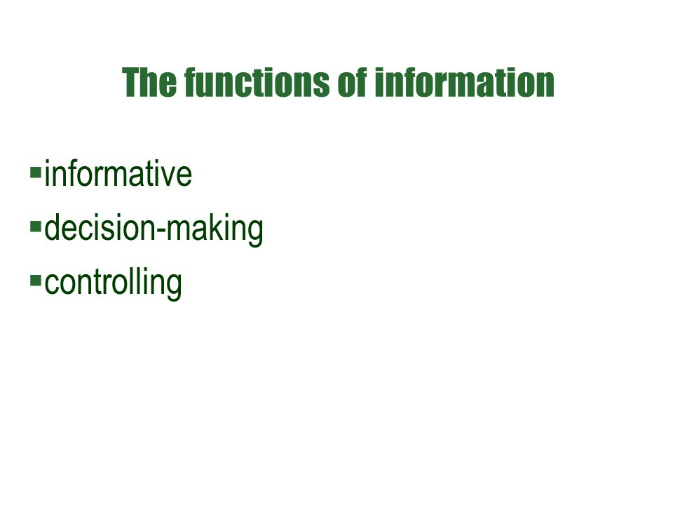 The functions of information  informative  decision-making  controlling