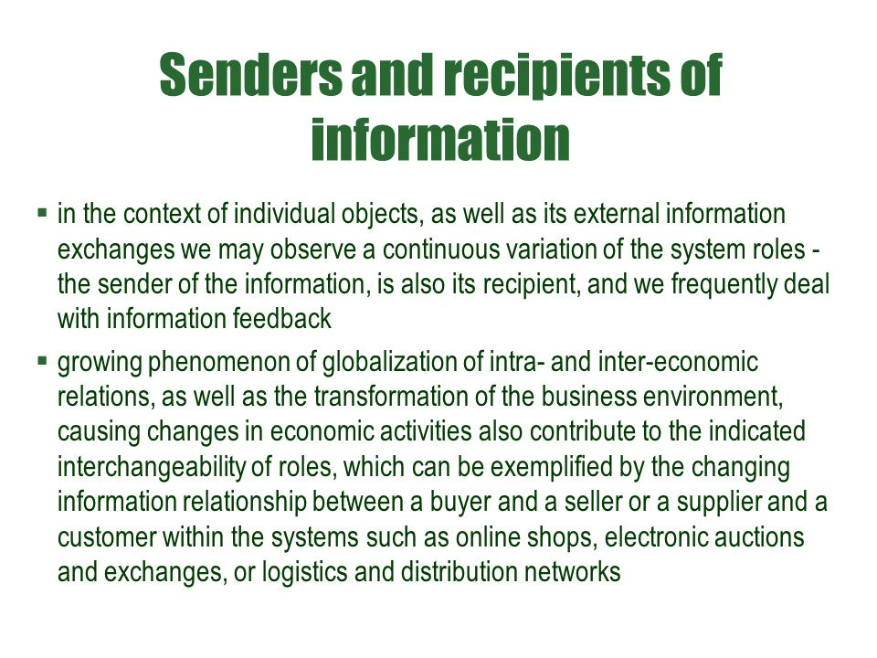 Senders and recipients of information  in the context of individual objects, as well as its external information exchanges we may observe a continuou