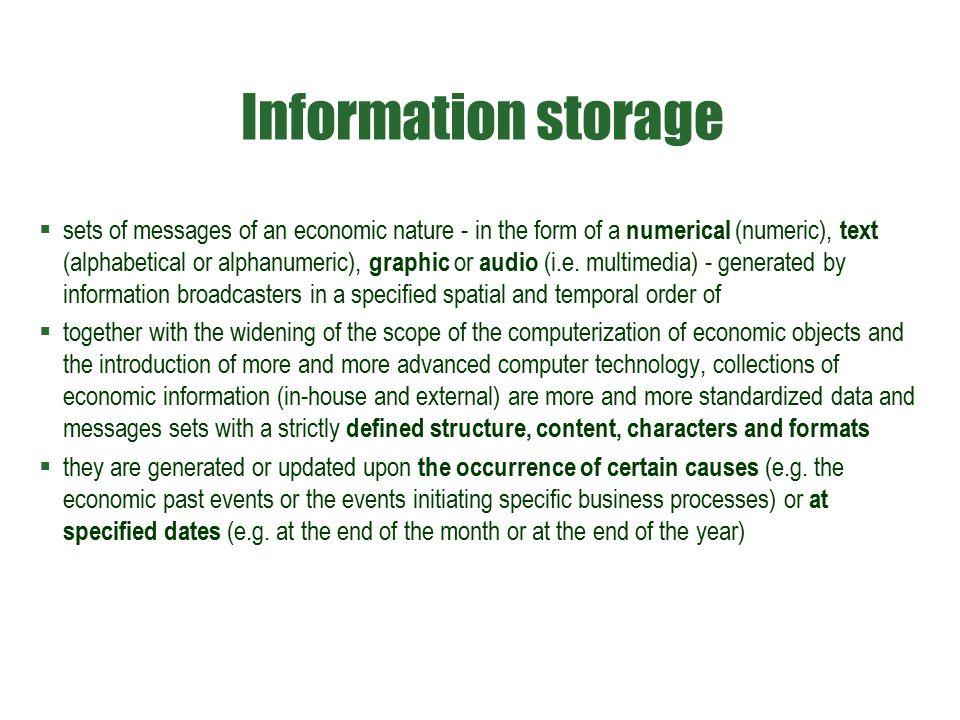 Information storage  sets of messages of an economic nature - in the form of a numerical (numeric), text (alphabetical or alphanumeric), graphic or a