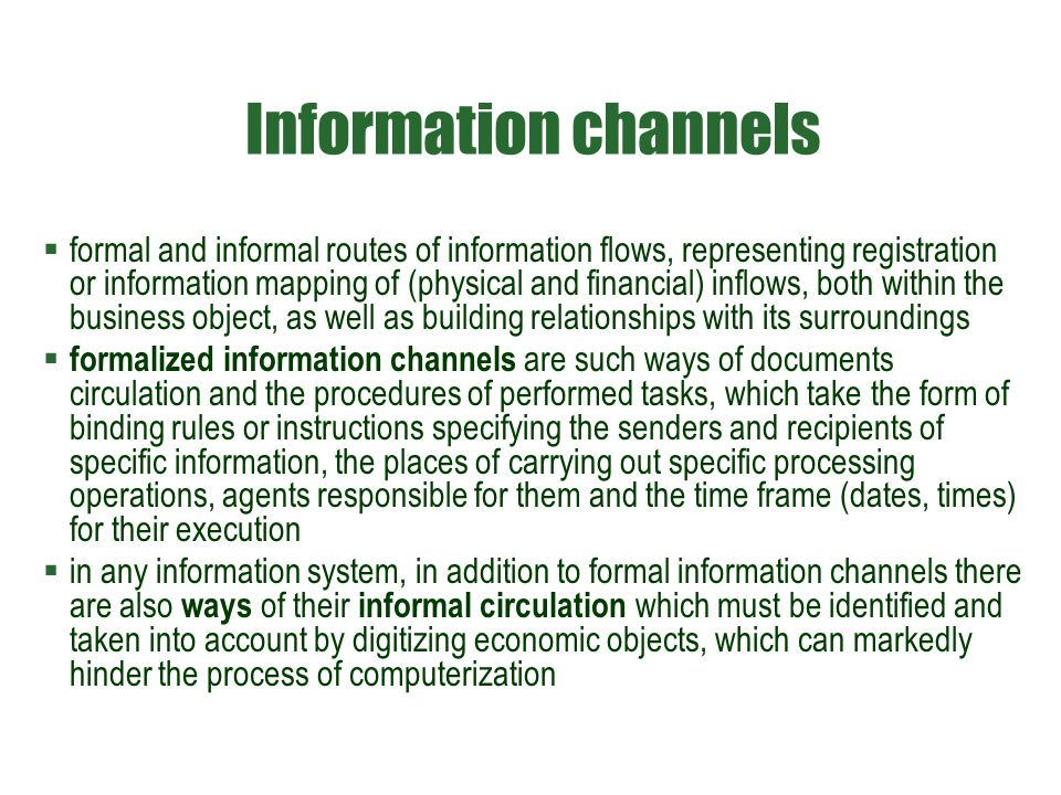 Information channels  formal and informal routes of information flows, representing registration or information mapping of (physical and financial) i