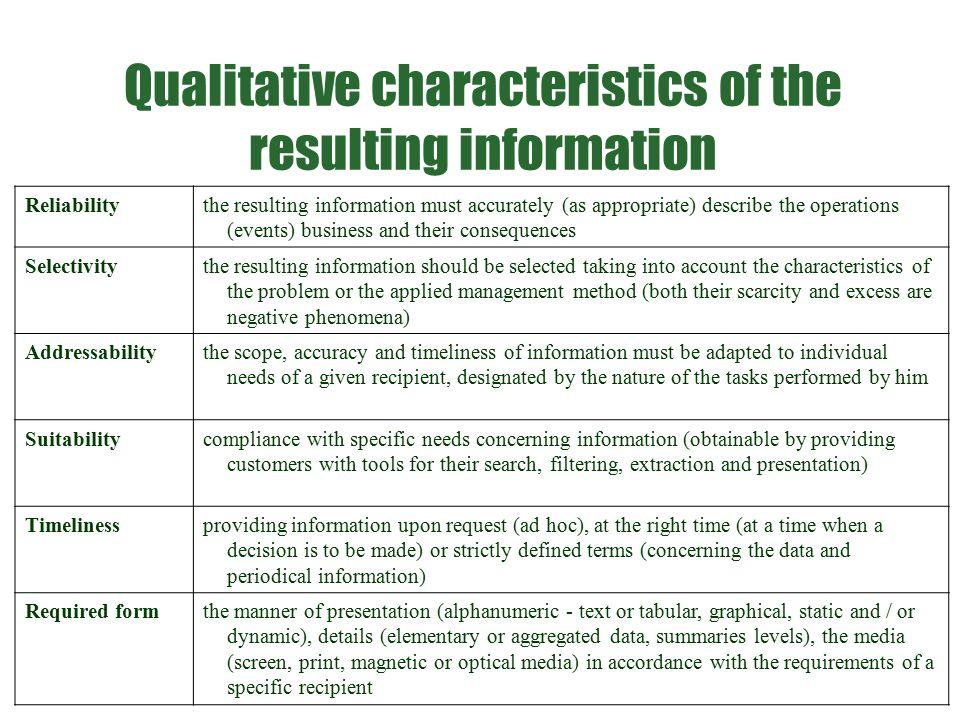 Qualitative characteristics of the resulting information Reliabilitythe resulting information must accurately (as appropriate) describe the operations