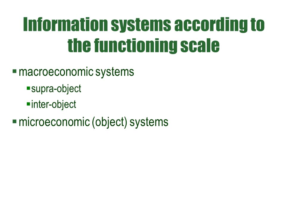 Information systems according to the functioning scale  macroeconomic systems  supra-object  inter-object  microeconomic (object) systems