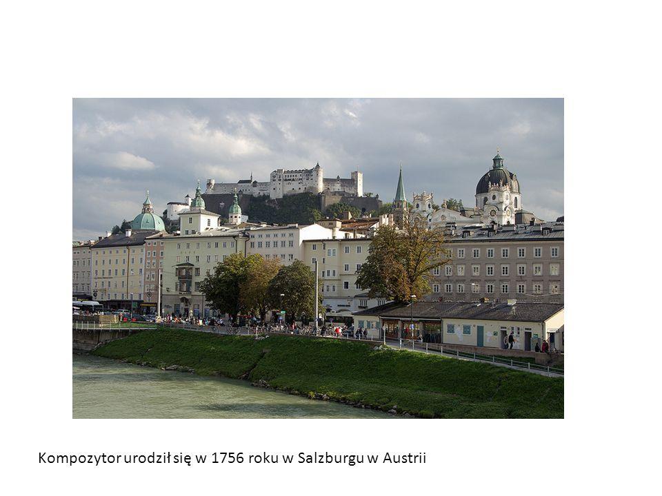 Kompozytor urodził się w 1756 roku w Salzburgu w Austrii