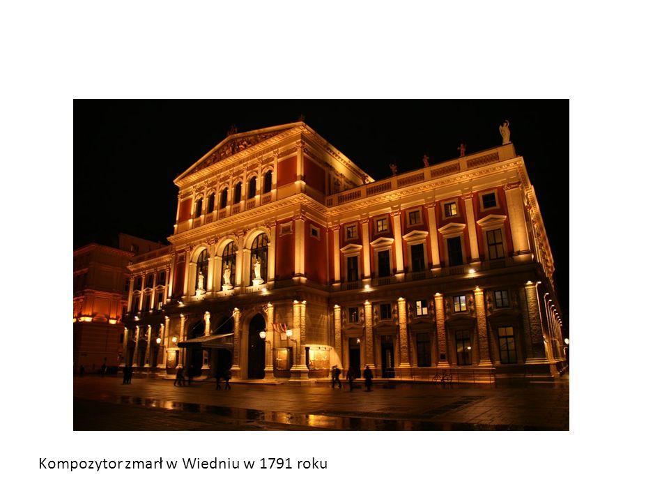 Kompozytor zmarł w Wiedniu w 1791 roku