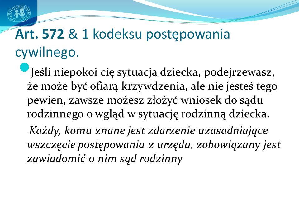 Art.572 & 1 kodeksu postępowania cywilnego.