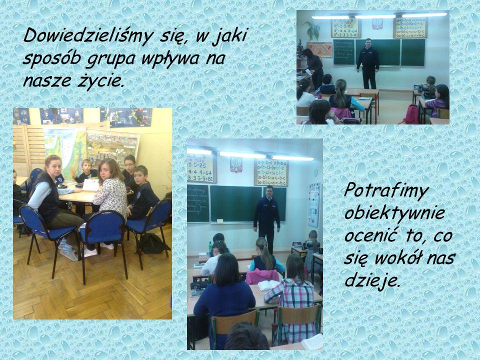 Dowiedzieliśmy się, w jaki sposób grupa wpływa na nasze życie.