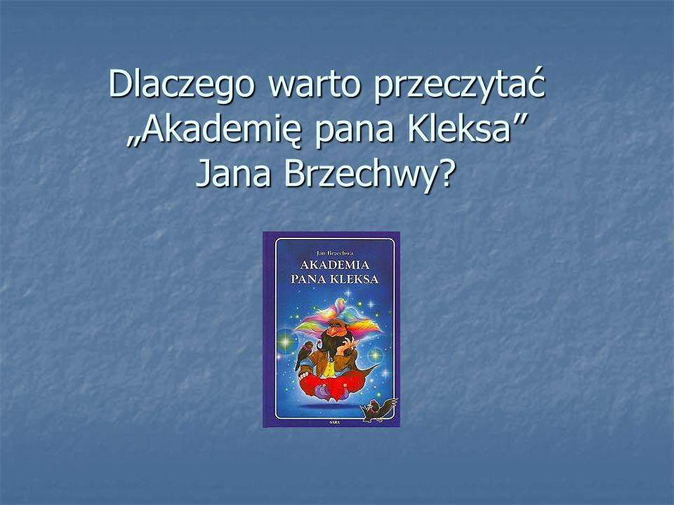 """""""Akademię pana Kleksa napisał Jan Brzechwa.Książka została wydana w 1946r."""