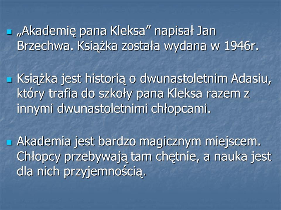 """""""Akademię pana Kleksa"""" napisał Jan Brzechwa. Książka została wydana w 1946r. """"Akademię pana Kleksa"""" napisał Jan Brzechwa. Książka została wydana w 194"""