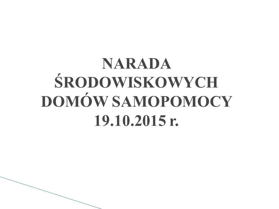 NARADA ŚRODOWISKOWYCH DOMÓW SAMOPOMOCY 19.10.2015 r.