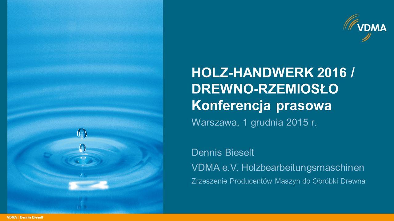 VDMA | HOLZ-HANDWERK 2016 / DREWNO-RZEMIOSŁO Konferencja prasowa Warszawa, 1 grudnia 2015 r.
