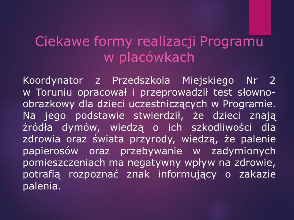 Ciekawe formy realizacji Programu w placówkach Koordynator z Przedszkola Miejskiego Nr 2 w Toruniu opracował i przeprowadził test słowno- obrazkowy dl