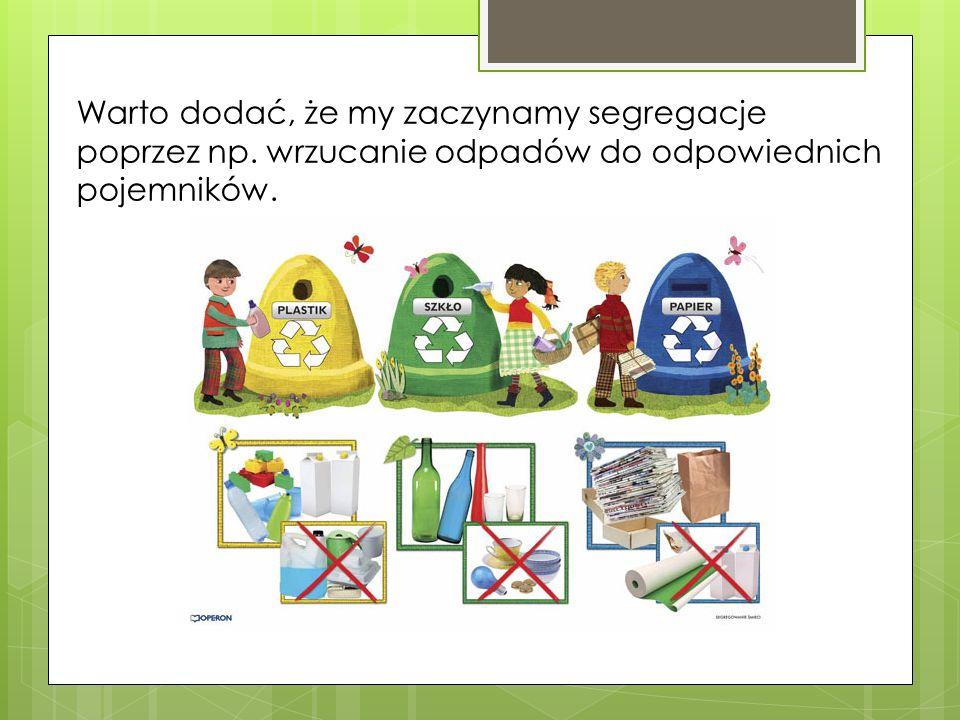 2. Segregacja odpadów. W zakładzie utylizacji odpadów rozpoczyna się segregacja (szkło do szkła, makulatura do makulatury itd.)