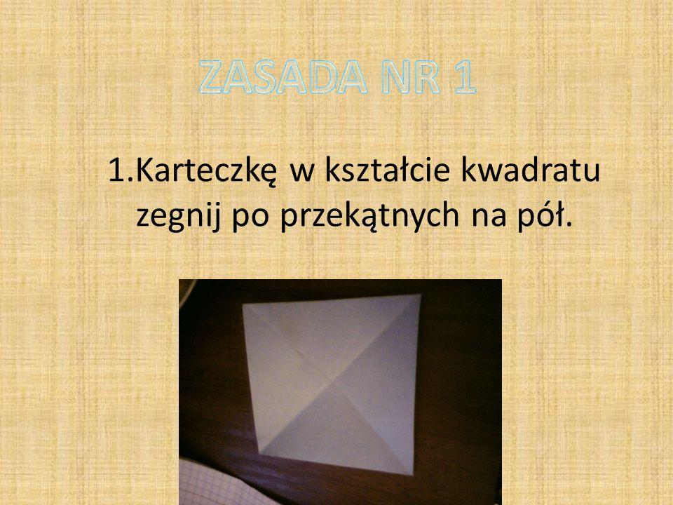 1.Karteczkę w kształcie kwadratu zegnij po przekątnych na pół.