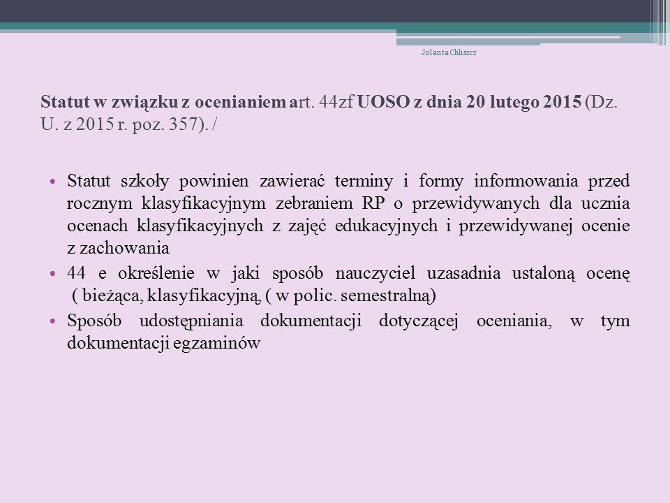 Statut w związku z ocenianiem art. 44zf UOSO z dnia 20 lutego 2015 (Dz.