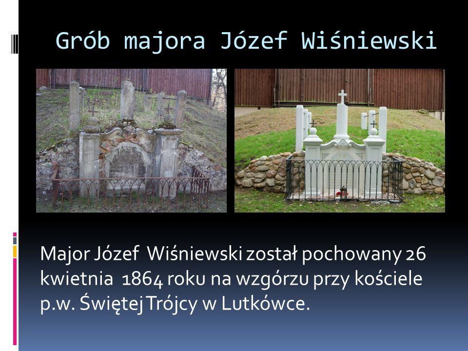Major Józef Wiśniewski został pochowany 26 kwietnia 1864 roku na wzgórzu przy kościele p.w. Świętej Trójcy w Lutkówce. Grób majora Józef Wiśniewski