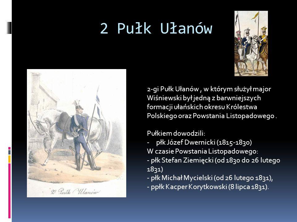2 Pułk Ułanów 2-gi Pułk Ułanów, w którym służył major Wiśniewski był jedną z barwniejszych formacji ułańskich okresu Królestwa Polskiego oraz Powstani