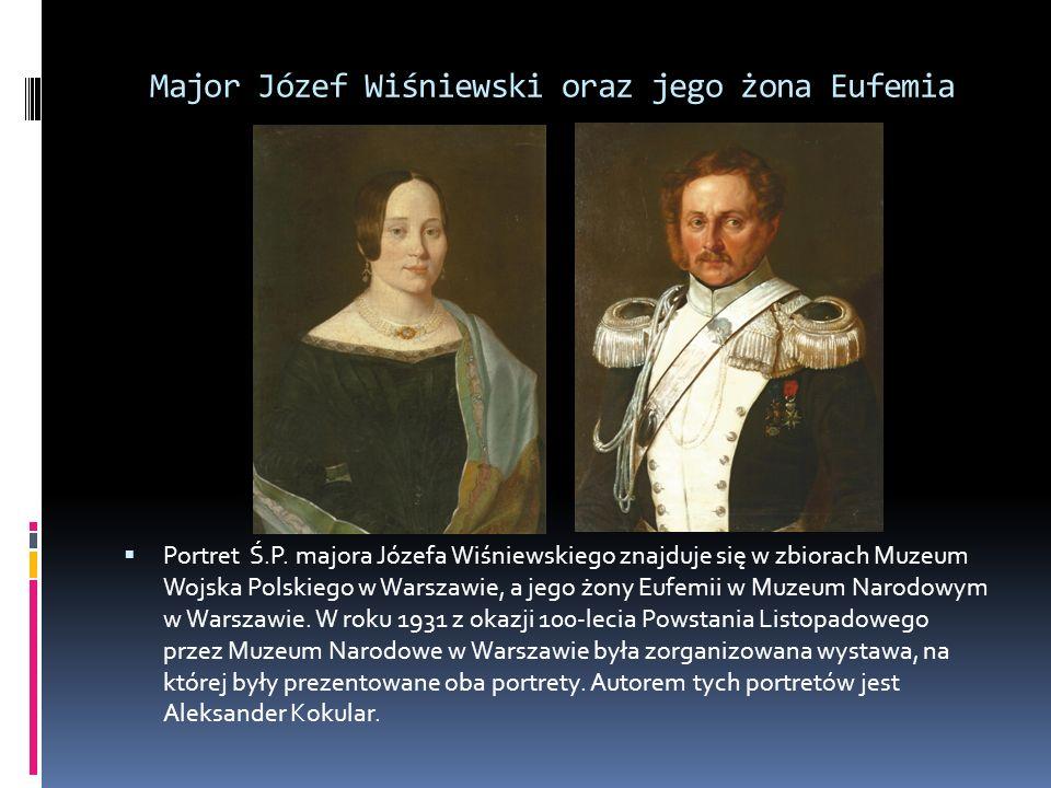 Portret Ś.P. majora Józefa Wiśniewskiego znajduje się w zbiorach Muzeum Wojska Polskiego w Warszawie, a jego żony Eufemii w Muzeum Narodowym w Warsz