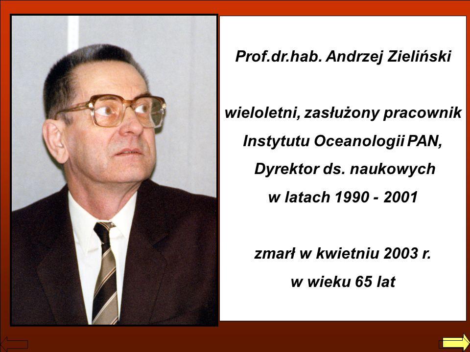 Jerzy Dera, Zarys historii IO PAN Prof.dr.hab. Andrzej Zieliński wieloletni, zasłużony pracownik Instytutu Oceanologii PAN, Dyrektor ds. naukowych w l