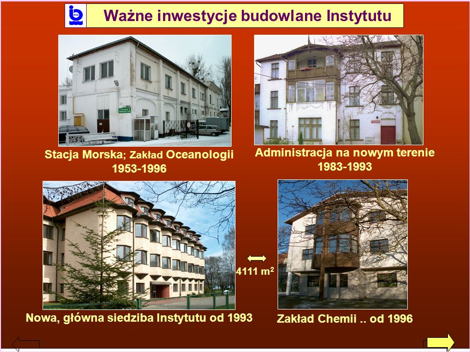 Jerzy Dera, Zarys historii IO PAN Ważne inwestycje budowlane Instytutu Stacja Morska ; Zakład Oceanologii 1953-1996 Administracja na nowym terenie 198
