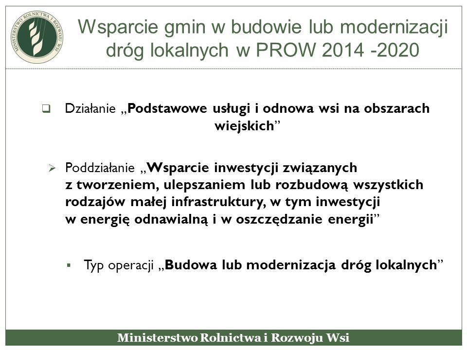 """Wsparcie gmin w budowie lub modernizacji dróg lokalnych w PROW 2014 -2020  Działanie """"Podstawowe usługi i odnowa wsi na obszarach wiejskich""""  Poddzi"""