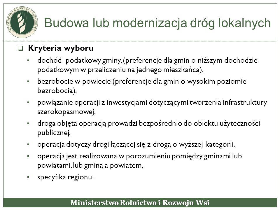 Budowa lub modernizacja dróg lokalnych  Kryteria wyboru  dochód podatkowy gminy, (preferencje dla gmin o niższym dochodzie podatkowym w przeliczeniu