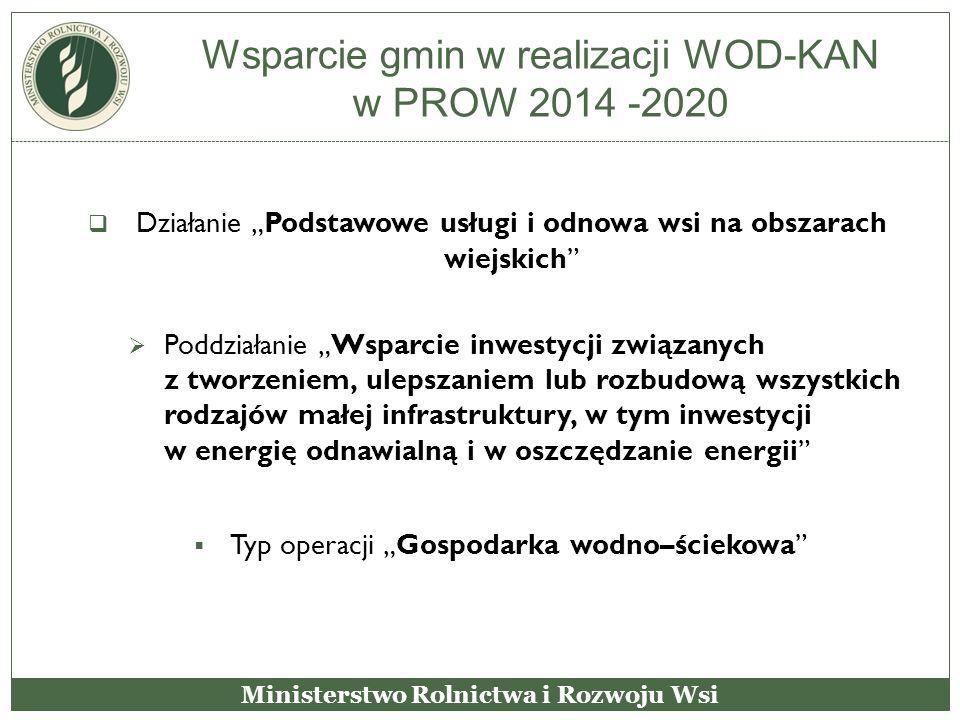 """Wsparcie gmin w realizacji WOD-KAN w PROW 2014 -2020  Działanie """"Podstawowe usługi i odnowa wsi na obszarach wiejskich""""  Poddziałanie """"Wsparcie inwe"""