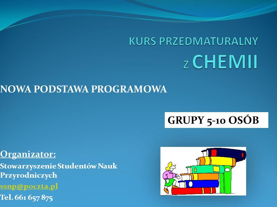 NOWA PODSTAWA PROGRAMOWA GRUPY 5-10 OSÓB Organizator: Stowarzyszenie Studentów Nauk Przyrodniczych ssnp@poczta.pl Tel.